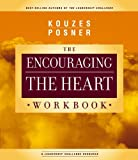 img - for Encouraging The Heart Workbook (J-B Leadership Challenge: Kouzes/Posner) book / textbook / text book