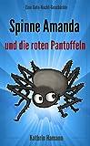 Die Spinne Amanda und die roten Pantoffeln (Gute-Nacht-Geschichte f�r Kinder ab 2 Jahren mit vielen bunten Bildern): Dieses Buch jetzt kostenlos lesen mit Kindle Unlimited!