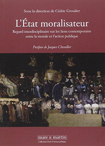 L'état moralisateur : Regard interdisciplinaire sur les liens contemporains entre la morale et l'action publique