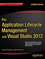 Pro Application Lifecycle Management with Visual Studio 2012, 2nd Edition