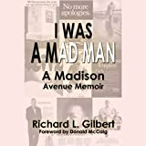 img - for I Was a Mad Man: How I Marched up Madison Avenue book / textbook / text book
