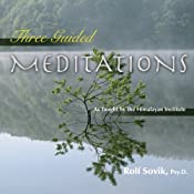 Three Guided Meditations: As Taught by the Himalayan Institute | [Rolf Sovik]