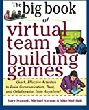 img - for Big Book of Virtual Teambuilding Games: Quick, Effective Activities to Build Communication, Trust and Collaboration from Anywhere! (Big Book Series) book / textbook / text book
