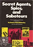 img - for Secret Agents, Spies, and Saboteurs: Famous Undercover Missions of World War Ii book / textbook / text book