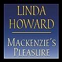 Mackenzie's Pleasure (       UNABRIDGED) by Linda Howard Narrated by Dennis Boutsikaris