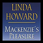Mackenzie's Pleasure (       UNABRIDGED) by Linda Howard Narrated by Dennis Boutsikaris