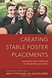 img - for Creating Stable Foster Placements: Learning from Foster Children and the Families Who Care For Them book / textbook / text book