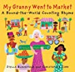 My Granny Went to Market: A Round-The-World Counting Rhyme [MY GRANNY WENT TO MARKET]