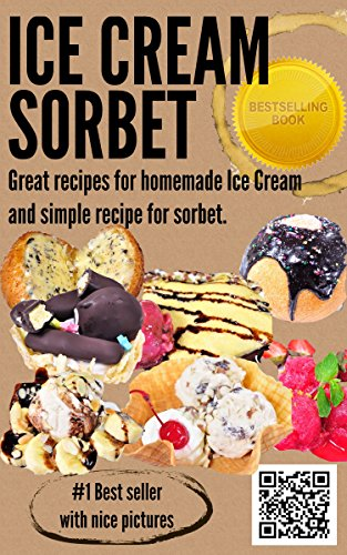 Ice cream recipes: Ice cream cookbooks and Sorbet recipes for ice cream maker by Ice cream recipes