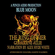 Blue Moon: The Ring of Mer (Volume 2) (       UNABRIDGED) by Geraldine Allie, Punch Audio Narrated by Alex Hyde-White