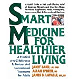 img - for SMART MEDICINE FOR HEALTHIER LIVING: A PRACTICAL A-Z REFERENCE TO NATURAL AND CONVENTIONAL TREATMENTS FOR ADULTS book / textbook / text book
