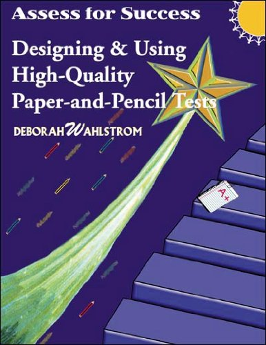Assess for success: Designing and using high-quality paper-and-pencil tests (Successline SMART strategies series)