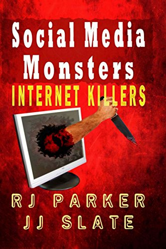 Craigslist, Facebook, Instagram, Twitter, chat rooms … Is every user a potential target?  Social Media Monsters: Internet Killers By JJ Slate & RJ Parker  Pre-order now @ 80% off for delivery 9/18!