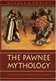 The Pawnee Mythology (Sources of American Indian Oral Literature)