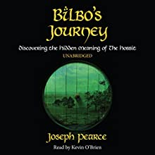 Bilbo's Journey: Discovering the Hidden Meaning in The Hobbit (       UNABRIDGED) by Joseph Pearce Narrated by Kevin O'Brien