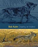 img - for Bob Kuhn: Drawing on Instinct book / textbook / text book