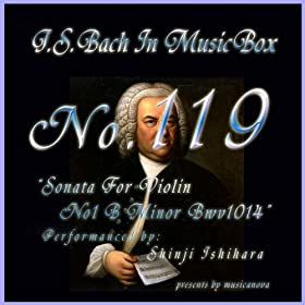 Bach In Musical Box 118 / Sonata For Violin No1 B Minor Bwv1014