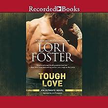 Tough Love   Livre audio Auteur(s) : Lori Foster Narrateur(s) : Jim Frangione