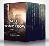 img - for A Taste of Tomorrow - The Dystopian Boxed Set (11 Book Collection) book / textbook / text book