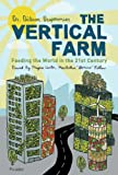img - for The Vertical Farm: Feeding the World in the 21st Century book / textbook / text book