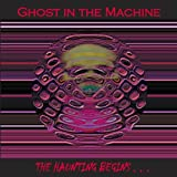 Ghost In The Machine The Haunting Begins