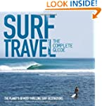 Surf Travel: The Complete Guide. The...