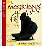 Trudi Canavan The Magicians' Guild: Book 1 of the Black Magician (Black Magician Trilogy)