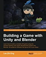 Building a Game with Unity and Blender Front Cover