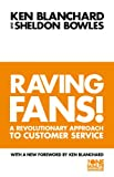 Raving Fans: Revolutionary Approach to Customer Service (The One Minute Manager) (0006530699) by Blanchard, Kenneth H.