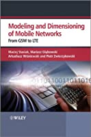 Modelling and Dimensioning of Mobile Wireless Networks: From GSM to LTE Front Cover