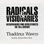 Radicals & Visionaries | Thaddeus Wawro