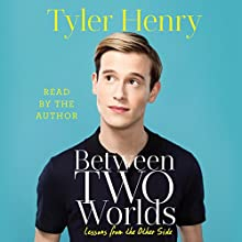 Between Two Worlds Audiobook by Tyler Henry Narrated by Tyler Henry