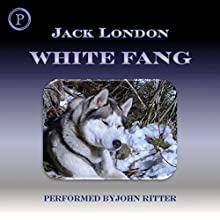 White Fang (       ABRIDGED) by Jack London Narrated by John Ritter