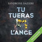 Tu tueras l'ange (Colomba Caselli & Dante Torre 2) | Sandrone Dazieri