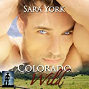 Colorado Wild: Colorado Heart, Volume 1 | Sara York