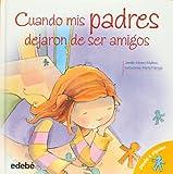 Cuando mis padres dejaron de ser amigos (Spanish Edition)