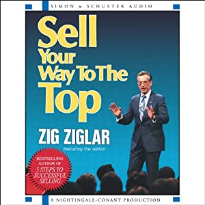 Sell Your Way to the Top | [Zig Ziglar]