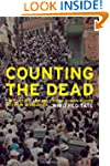 Counting the Dead: The Culture and Po...
