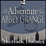 The Adventure of the Abbey Grange: Sherlock Holmes | Sir Arthur Conan Doyle