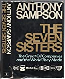 The Seven Sisters: Great Oil Companies and the World They Made (0340194278) by Sampson, Anthony