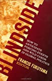 Blindside: How to Anticipate Forcing Events and Wild Cards in Global Politics (0815729901) by Francis Fukuyama