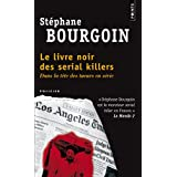 Le livre noir des serial killerspar Stphane Bourgoin