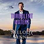 Turbulent Waters: Billionaire Aviators, Book 3 | Melody Anne