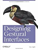 Image of Designing Gestural Interfaces: Touchscreens and Interactive Devices