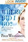 Where did I go?: Rediscovering My Ide...