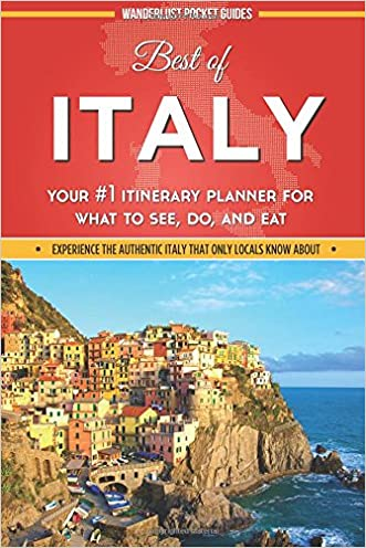 Best of Italy: Your #1 Itinerary Planner for What to See, Do, and Eat in Italy