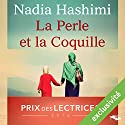 La Perle et la Coquille Audiobook by Nadia Hashimi Narrated by Manon Jomain