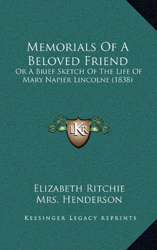 Memorials of a Beloved Friend: Or a Brief Sketch of the Life of Mary Napier Lincolne (1838)