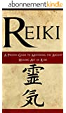 Reiki: A Proven Guide To Mastering The Ancient Healing Art Of Reiki (English Edition)