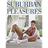 Suburban Pleasuresby Mark Henderson